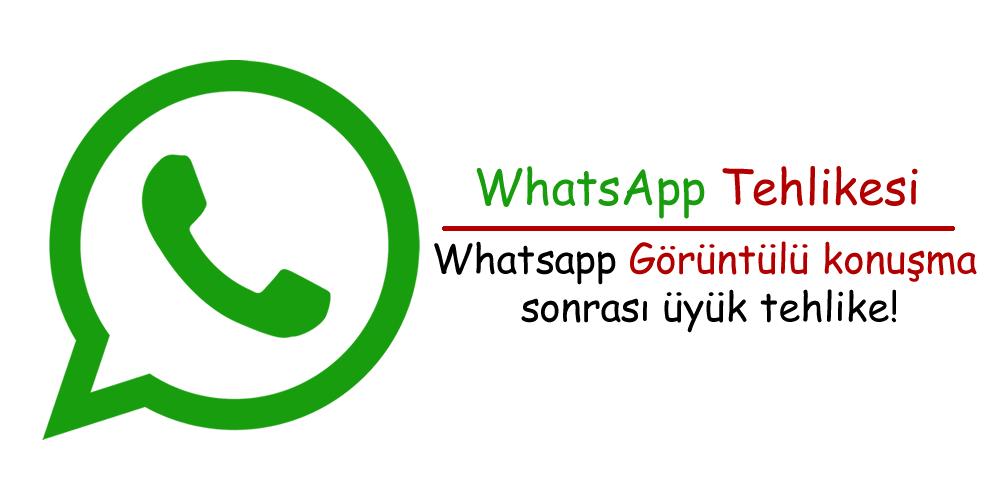 whatsapp-goruntulu-konusma-tehlikesi