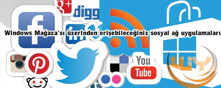 Windows Mağaza üzerinden sosyal medya uygulamalarını ücretsiz indirin !